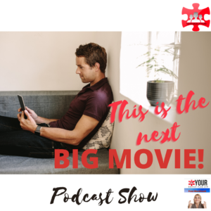 BIG MOVIE, loss, difficult story, real life, real story, podcast, financial planning, goals, setting goals, your backup plan
