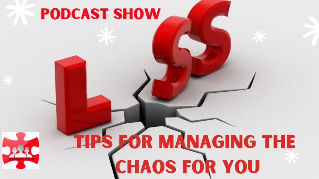 Tips for managing chaos from a Loss